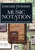 Essential Dictionary of Music Notation: The Most Practical and Concise Source for Music Notation