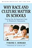 img - for Why Race and Culture Matter in Schools: Closing the Achievement Gap in America's Classrooms (Multicultural Education (Paper)) (Multicultural Education Series) unknown Edition by Tyrone C. Howard [2010] book / textbook / text book
