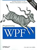 img - for Programming WPF (text only) 2nd(Second) edition by C.Sells. book / textbook / text book