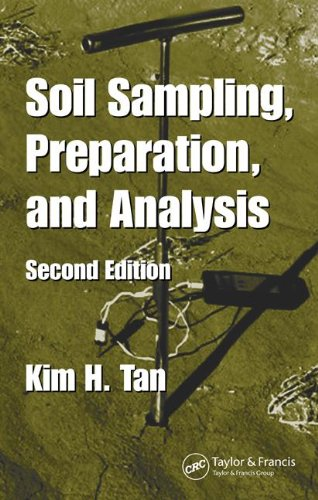 Soil Sampling, Preparation, and Analysis, Second Edition...
