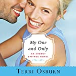 My One and Only: Ardent Springs, Book 3 | Terri Osburn