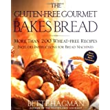 The Gluten-Free Gourmet Bakes Bread: More Than 200 Wheat-Free Recipesby Bette Hagman