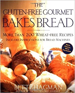 The Gluten-Free Gourmet Bakes Bread: More Than 200 Wheat-Free Recipes ...