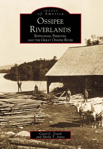 Ossippee Riverlands: Effingham & Freedom (Images of America: New Hampshire), Carol Ford, Sheila Jones