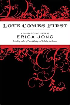 Love Comes First: Erica Jong: Amazon.com: Books