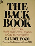 img - for The Back Book: A Complete Health and Exercise Program to Cure Your Aching Back book / textbook / text book