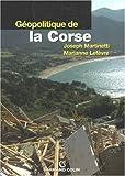 echange, troc Joseph Martinetti, Marianne Lefevre - Géopolitique de la Corse