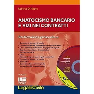 Anatocismo bancario e vizi nei contratti. Con CD-ROM
