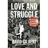 Love and Struggle: My Life in SDS, the Weather Underground, and Beyond ~ David Gilbert