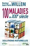echange, troc Jean-Pierre Willem - 100 maladies du XXIe siècle : Solutions naturelles