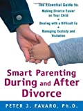img - for Smart Parenting During and After Divorce: The Essential Guide to Making Divorce Easier on Your Child by Peter Favaro (Nov 19 2008) book / textbook / text book