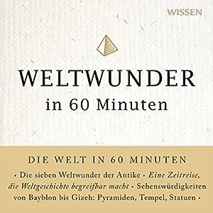 Weltwunder in 60 Minuten Hörbuch