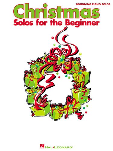 Christmas Solos for the Beginner: Beginning Piano Solos