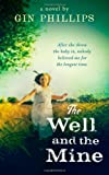 Gin Phillips The Well And The Mine