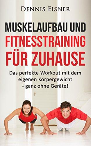 muskelaufbau-und-fitnesstraining-fur-zuhause-das-perfekte-workout-mit-dem-eigenen-korpergewicht-ganz