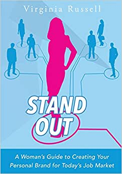 Stand Out!: A Woman's Guide To Creating Your Personal Brand For Today's Job Market