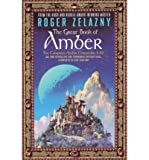 THE GREAT BOOK OF AMBER: THE COMPLETE AMBER CHRONICLES, 1-10 [The Great Book of Amber: The Complete Amber Chronicles, 1-10 ] BY Zelazny, Roger(Author)Paperback 01-Dec-1999