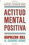 Actitud mental positiva (Vintage Espanol) (Spanish Edition) (034580421X) by Hill, Napoleon