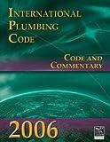 2006 International Plumbing Code: Code & Commentary (International Code Council Series)