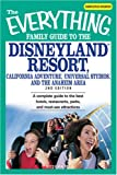 Everything Family Guide to the Disneyland Resort, California Adventure, Universal Studios, and the Anaheim Area