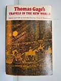 Thomas Gage's Travels in the New World (American Exploration and Travel Series) (0806119047) by Gage, Thomas