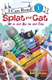 img - for Splat the Cat: Up in the Air at the Fair (I Can Read Book 1) book / textbook / text book