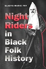 Night Riders in Black Folk History