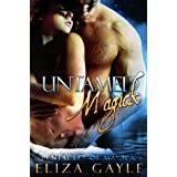 Untamed Magick ( paranormal erotic romance ) (Pentacles of Magick) ~ Eliza Gayle