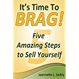 It's Time to Brag! ~ Jeannette Seibly