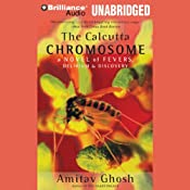 The Calcutta Chromosome: A Novel of Fevers, Delirium & Discovery | [Amitav Ghosh]