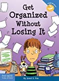 Get Organized Without Losing It (Laugh & Learn®)