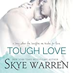 Tough Love: A Stripped Prequel | Skye Warren