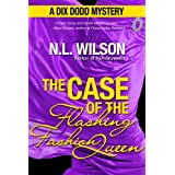 The Case of the Flashing Fashion Queen: A Dix Dodd Mystery (Dix Dodd Mysteries) ~ Norah Wilson