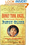 Honky Tonk Angel: The Intimate Story...