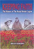 img - for Keeping Faith: The History of the Royal British Legion, 1921-2001 book / textbook / text book