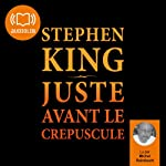 Juste avant le crépuscule | Stephen King