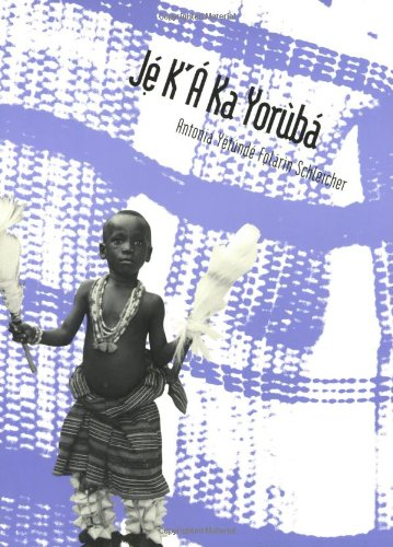 Je K`A Ka Yoruba: An Intermediate Course (Yale Language...