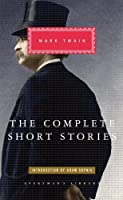 The Complete Short Stories Of Mark Twain (Everyman Library)