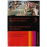 """Kammerlohr interaktiv! - Epochen der Kunst 3: Von der Fr�hrenaissance zum Rokokovon """"Oldenbourg..."""""""