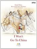 img - for I Won't Go To China (Bridges) book / textbook / text book