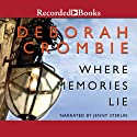 Where Memories Lie (       UNABRIDGED) by Deborah Crombie Narrated by Jenny Sterlin
