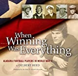 img - for When Winning Was Everything: Alabama Football Players in World War II book / textbook / text book