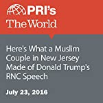 Here's What a Muslim Couple in New Jersey Made of Donald Trump's RNC Speech | Daniella Cheslow