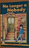 img - for No Longer a Nobody (A Beka Book Reading Program) book / textbook / text book