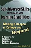 Self-Advocacy Skills for Students With Learning Disabilities: Making It Happen in College and Beyond