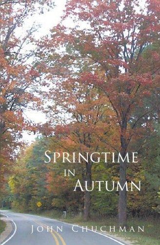 Springtime in Autumn, John Chuchman