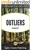 Outliers by Malcolm Gladwell: Summary of the Key Ideas in One Hour or Less