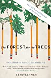 The Forest for the Trees (Revised and Updated): An Editor's Advice to Writers (159448483X) by Lerner, Betsy