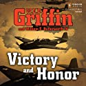 Victory and Honor (       UNABRIDGED) by W. E. B. Griffin, William E. Butterworth IV Narrated by Scott Brick