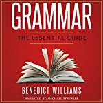 Grammar: The Essential Guide | Benedict Williams